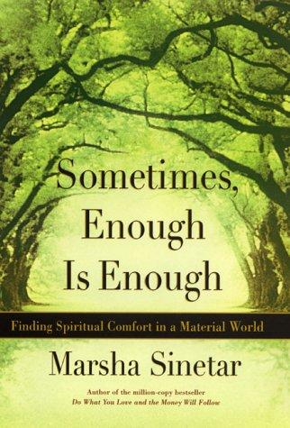 Sometimes Enough Is Enough by Marsha Sinetar