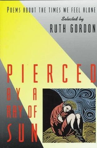 Pierced by a Ray of Sun by Ruth Gordon