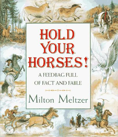 Hold your horses by Milton Meltzer