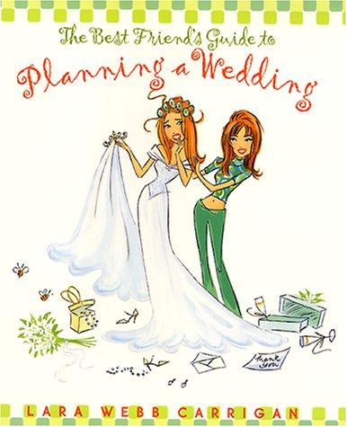 The Best Friend's Guide to Planning a Wedding