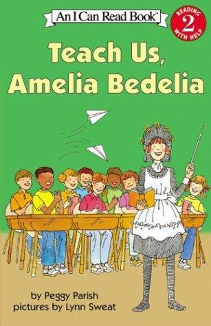 Teach Us, Amelia Bedelia (I Can Read Book 2) by Peggy Parish