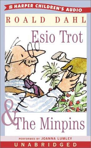 Esio Trot & the Minpins by Roald Dahl
