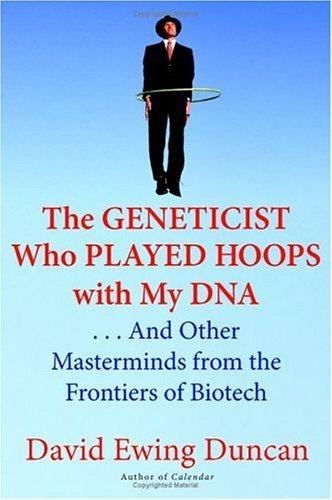 The Geneticist Who Played Hoops with My DNA