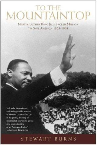 To the Mountaintop: Martin Luther King Jr.'s Sacred Mission to Save America