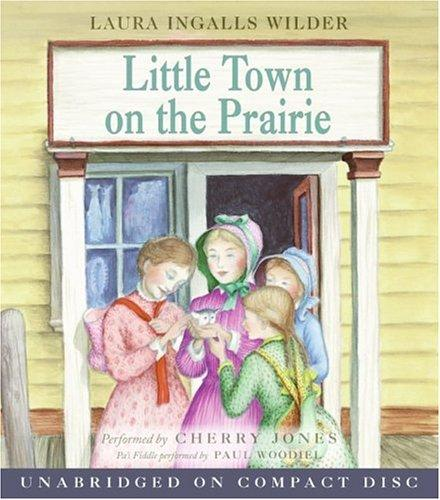 Little Town on the Prairie CD by Laura Ingalls Wilder