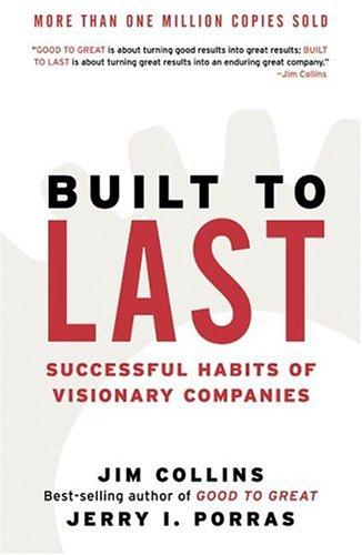 Built to Last by Jim Collins, Jerry I. Porras